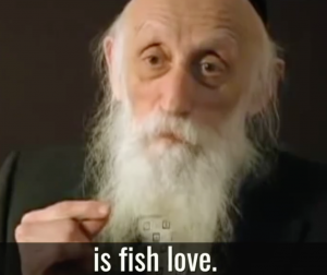"Too Much of What is Called Love is ""Fish Love"""