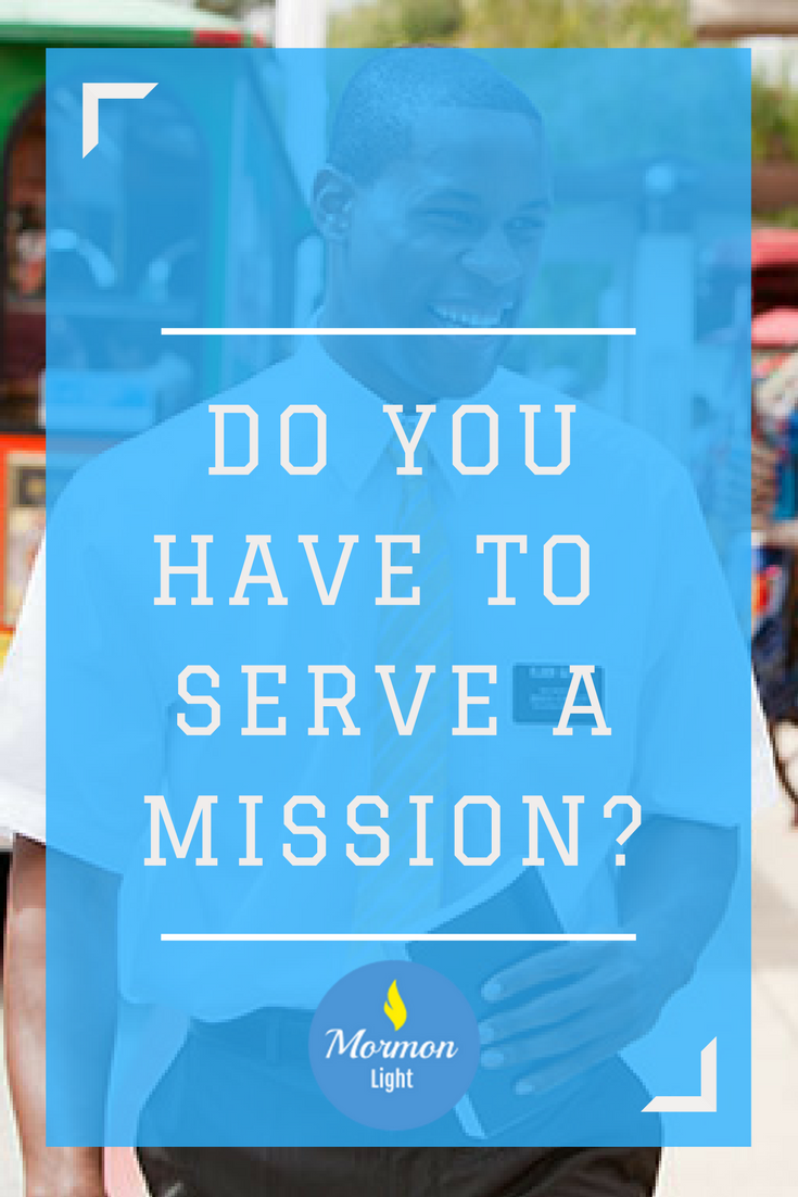 do you have to serve a mormon mission to get in to heaven