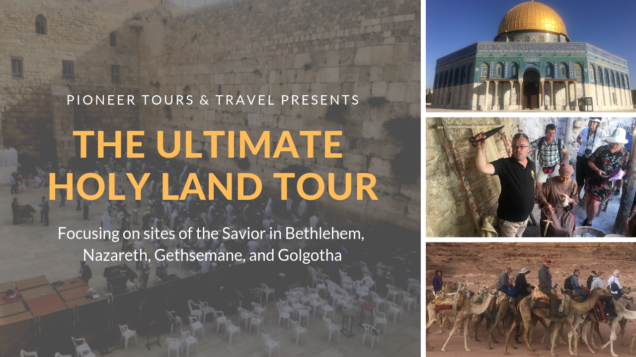 The Ultimate Holy Land Tour